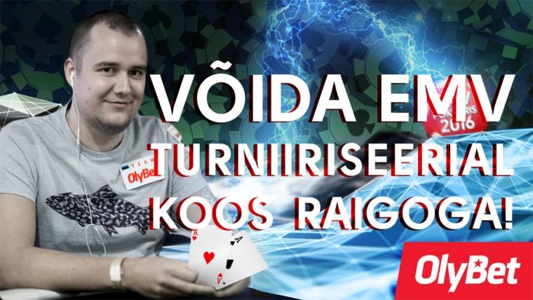 """OlyBet pokkeritoas tulemas """"Võida Raigoga EMV turniiriseeria"""""""