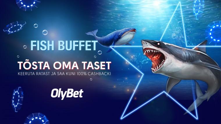 Fish Buffet uueneb: tänasest saab OlyBetis kuni 60% KINDLAT cashbacki!